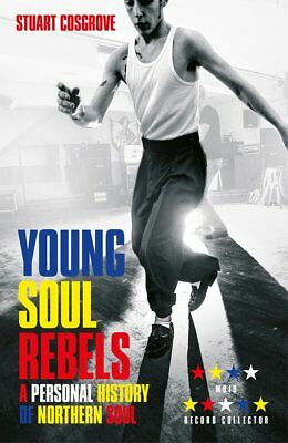 Young Soul Rebels: A Personal History of Northern Soul, Stuart Cosgrove, Used Ex