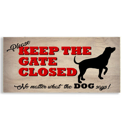 PLEASE KEEP GATE CLOSED Dog Funny Rude Plastic Sign House Garden Security #1101