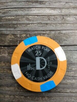 The D Casino, Las Vegas,  NV - 25 Match Play - NO CASH VALUE - CASINO CHIP