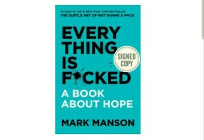 Everything Is F*cked A Book About Hope SIGNED Hardcover by Mark Manson
