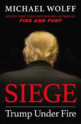 """NEW """"Siege"""" """"Trump Under Fire"""" by Michael Wolff 2019 Hardcover 1st Edition"""