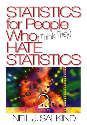 Statistics For People Who (Think They) Hate Statistics, Dr. Neil J. Salkind, Goo