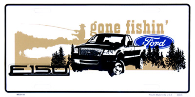 "Ford Gone Fishin Fishing Trucks Cars Tag 6""x12"" Aluminum License Plate"