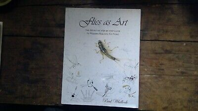 Flies as Art: The Definitve Step by Step Guide to Modern Realistic Fly Tying