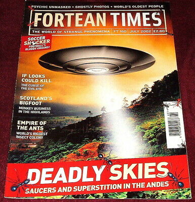 Fortean Times Issue 160 July 2002 Deadly Skies