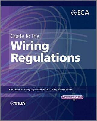 Guide to the IET Wiring Regulations: IET Wiring Regulations (BS 7671: 2008 Incor
