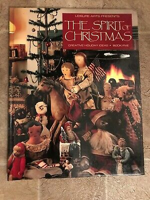Leisure Arts Presents The Spirit Of Christmas Creative Holiday Ideas Books Five