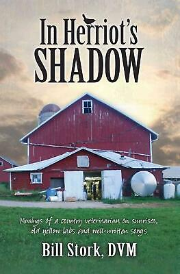In Herriot's Shadow by Bill Stork (English) Paperback Book Free Shipping!