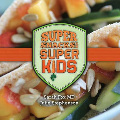 Super Snacks for Super Kids by Sarah Fox (English) Hardcover Book Free Shipping!