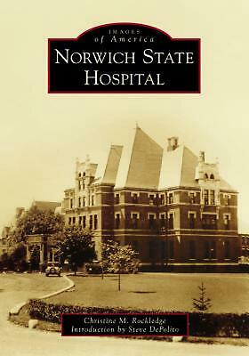 Norwich State Hospital by Christine M. Rockledge (English) Paperback Book Free S