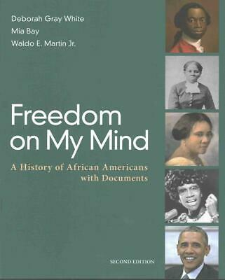 Freedom on My Mind: A History of African Americans, with Documents by Deborah Gr
