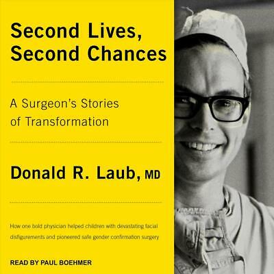 Second Lives, Second Chances: A Surgeon's Stories of Transformation by Donald R.