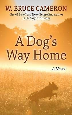 A Dog's Way Home by W. Bruce Cameron (English) Hardcover Book Free Shipping!