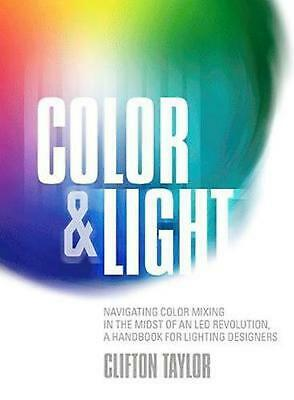 Color & Light: Navigating Color Mixing in the Midst of an Led Revolution, a Hand