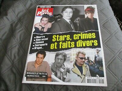 """ICI PARIS HS : STARS, CRIMES ET FAITS DIVERS"" Alain DELON, Johnny HALLYDAY, ..."