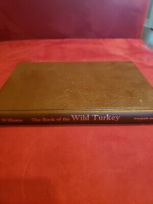 1981 The Book of the Wild Turkey Lovett E Williams Jr