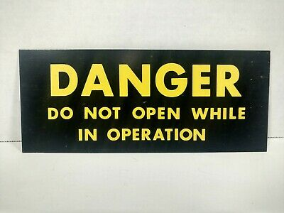 Vintage Aluminum Sign Danger Do Not Open While In Operation