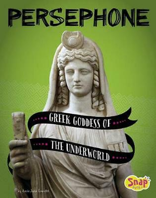 Persephone: Greek Goddess of the Underworld by Amie Jane Leavitt (English) Libra