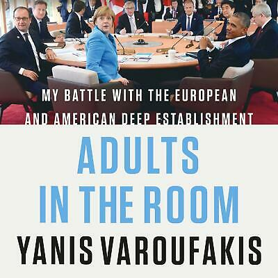 Adults in the Room My Battle with the European & American Deep Estab AUDIO BOOK