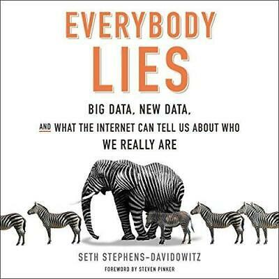 Everybody Lies Big Data, New Data, and What the Internet Can Tell Us  AUDIO BOOK