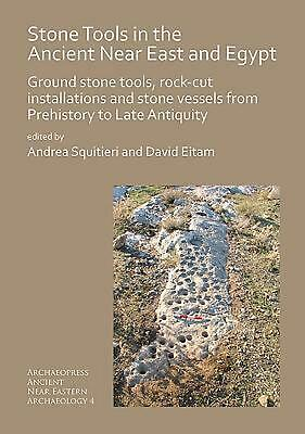 Stone Tools in the Ancient Near East and Egypt by Andrea Squitieri Free Shipping