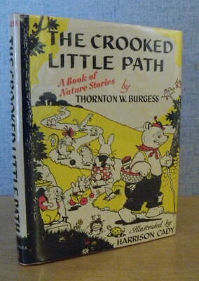 THE CROOKED LITTLE PATH 1946 Book of nature Stories THORTON W. BURGESS