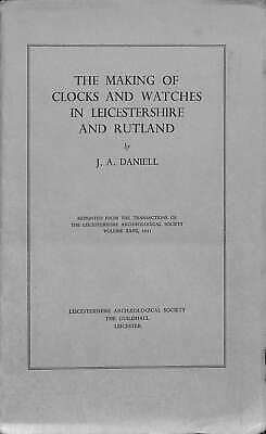 The Making Of Clocks And Watches In Leicestershire And Rutland, Daniell, Good Co