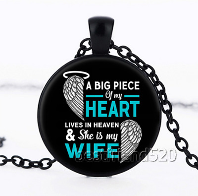 A Big Piece of My Heart Lives In Heaven My Wife Cabochon Glass Necklace Pendant