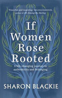 If Women Rose Rooted by Sharon Blackie  9781912836017