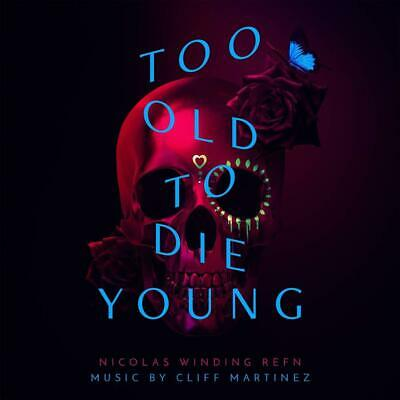 Cliff Martinez - Too Old To Die Young (2 Cd)