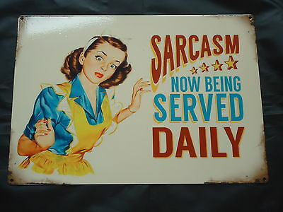 Sarcasm Now Being Served Daily funny small steel sign 200mm x 150mm og
