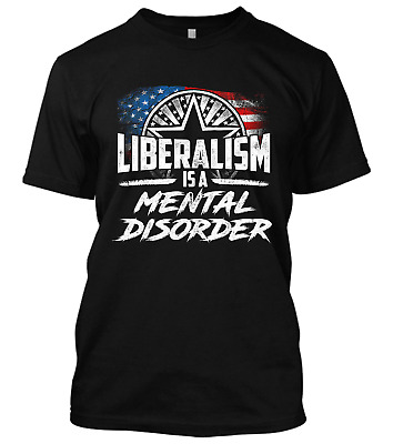 Liberalism Is A Mental Disorder New Men's Shirt Funny Idior Definition Trump Tee