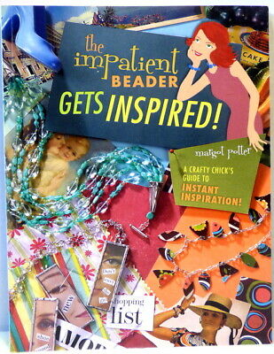 The Impatient Beader Gets Inspired Book by Margot Potter 2006