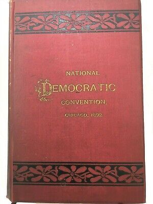 Democratic National Convention 1892 Chicago Official Report of Proceedings Book