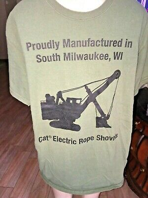 Proudly Manufactured In S. Milwaukee, Wi  Cat Electric Rope Shovel T Shirt Solo