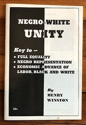 1967 BLACK CIVIL RIGHTS ACTIVIST HENRY WINSTON Pamphlet NEGR0 WHITE UNITY Racial