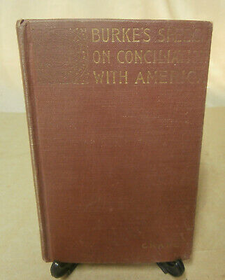 1900 Edmund Burke's Speech on Conciliation with American Colonies - HB