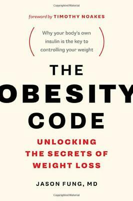 The Obesity Code: Unlocking the Secrets of Weight Loss by Dr. Jason Fung NEW