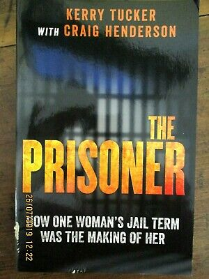 ~THE PRISONER by KERRY TUCKER - HOW ONE WOMAN'S JAIL TERM WAS THE MAKING OF HER~