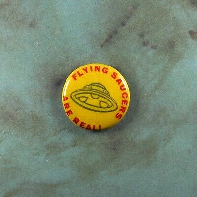 """Vintage Style  Pinback Button  1""""  Flying Saucers Are Real UFO Alien Space Ship"""