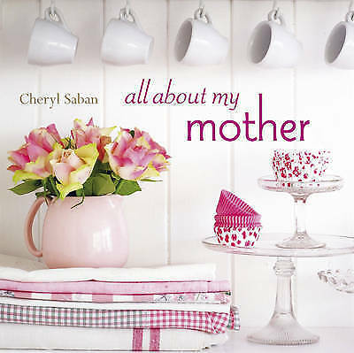 All About My Mother, Cheryl Saban, Used; Very Good Book