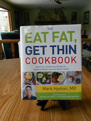 EAT FAT, GET THIN !! COOKBOOK  by Mark Hyman MD 312 pages
