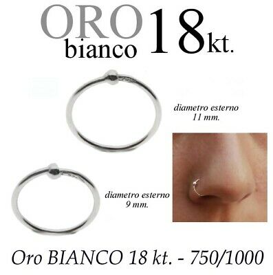 Piercing NASO cerchio 9mm 11mm ORO BIANCO 750% 18kt. nose ring white GOLD 18kt
