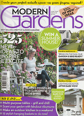 MODERN GARDENS Magazine June 2019 - New Ideas To Inspire & Excite