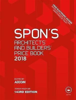 Spon's Architects' and Builders' Price Book 2018 (Spon's Price Books) by