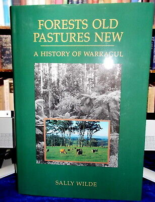 FOREST OLD PASTURES NEW = A HISTORY OF WARRAGUL (Sally Wilde) HC EC
