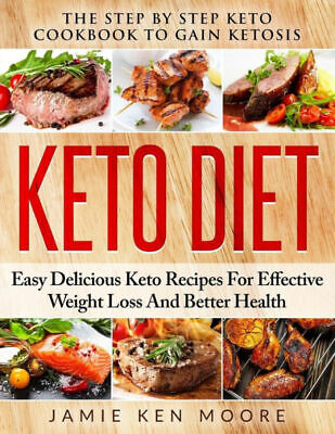 Keto Diet: The Step By Step Keto Cookbook To Gain Ketosis  *PDF*  Weight Recipes