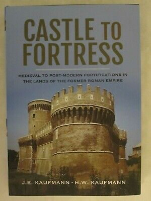 Castle to Fortress: Medieval to Post-Modern Fortifications in the Lands of the F