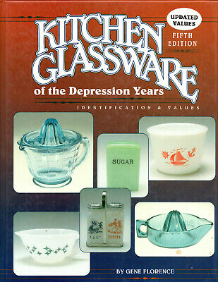 KITCHEN GLASSWARE of the DEPRESSION YEARS by G. Florence 5th Ed Updated Values
