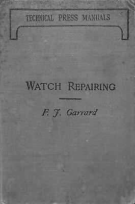 Watch Repairing : Cleaning and Adjusting, Garrard, F.J., Good Condition Book, IS